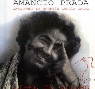 Amancio Prada: Libre te quiero