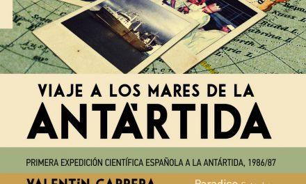 «Viaje a los mares de la Antártida» relata la aventura de Valentín Carrera hace treinta años